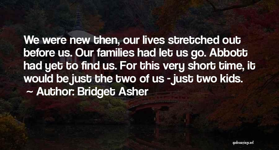 Asher Quotes By Bridget Asher