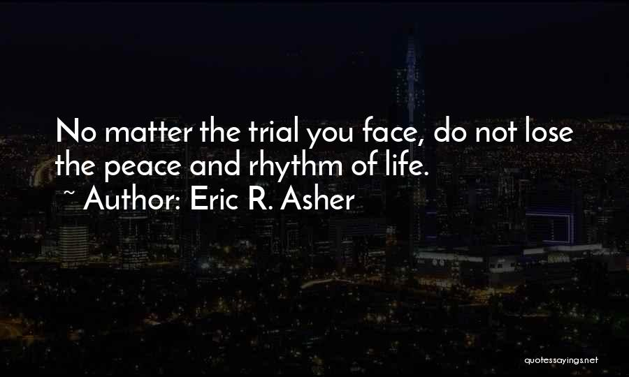 Asher Quotes By Eric R. Asher