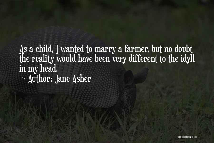 Asher Quotes By Jane Asher
