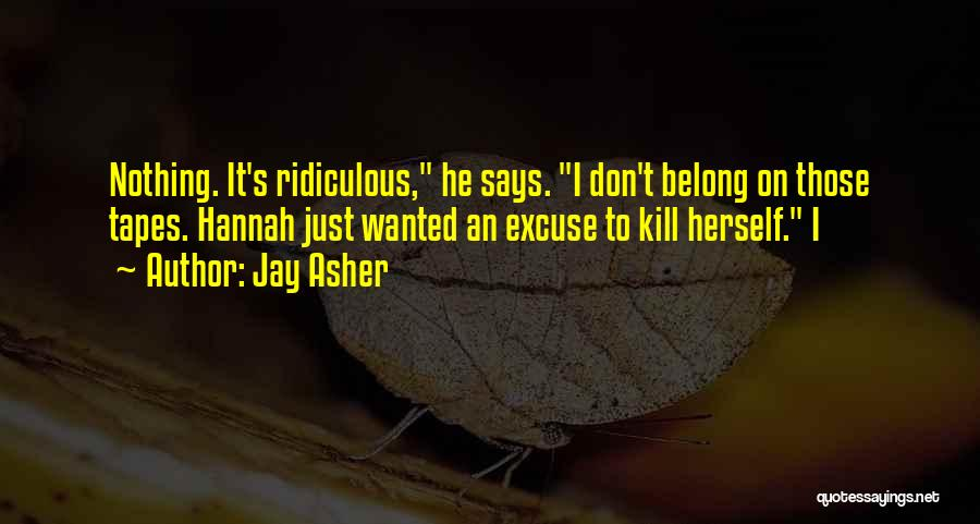 Asher Quotes By Jay Asher