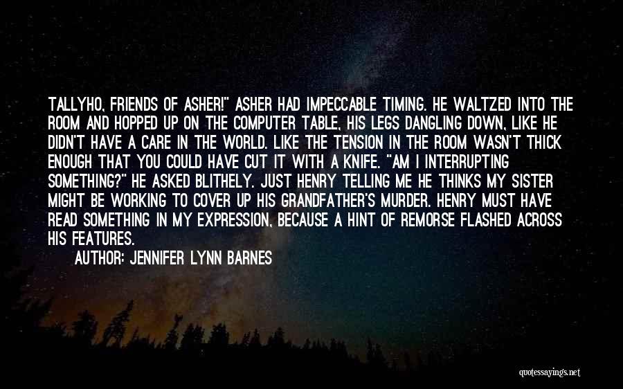 Asher Quotes By Jennifer Lynn Barnes