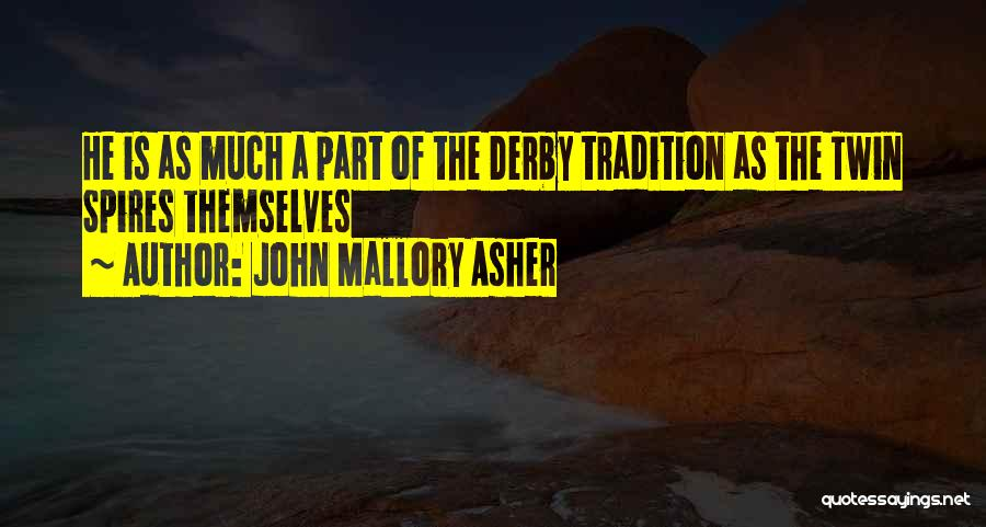 Asher Quotes By John Mallory Asher