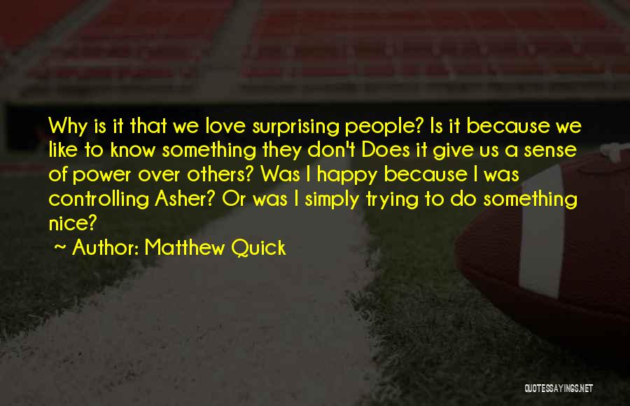 Asher Quotes By Matthew Quick