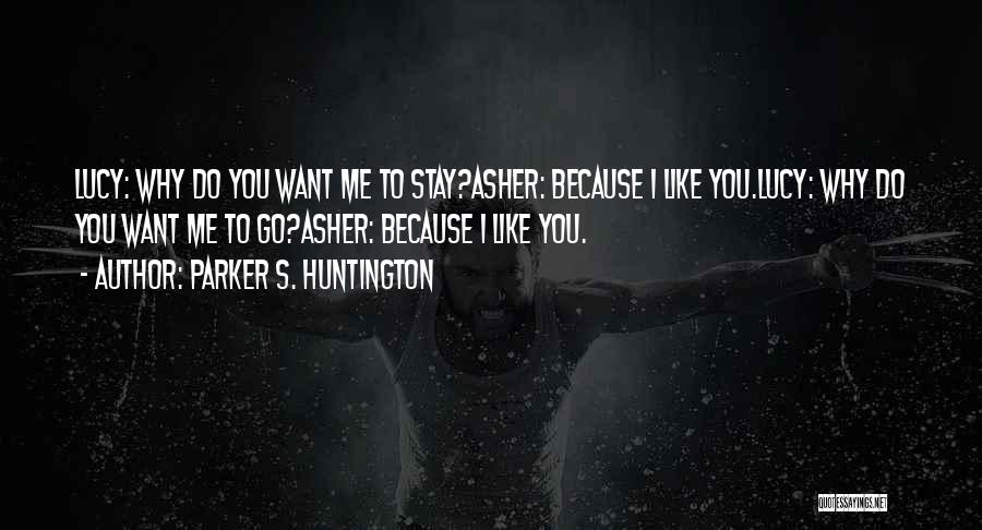 Asher Quotes By Parker S. Huntington