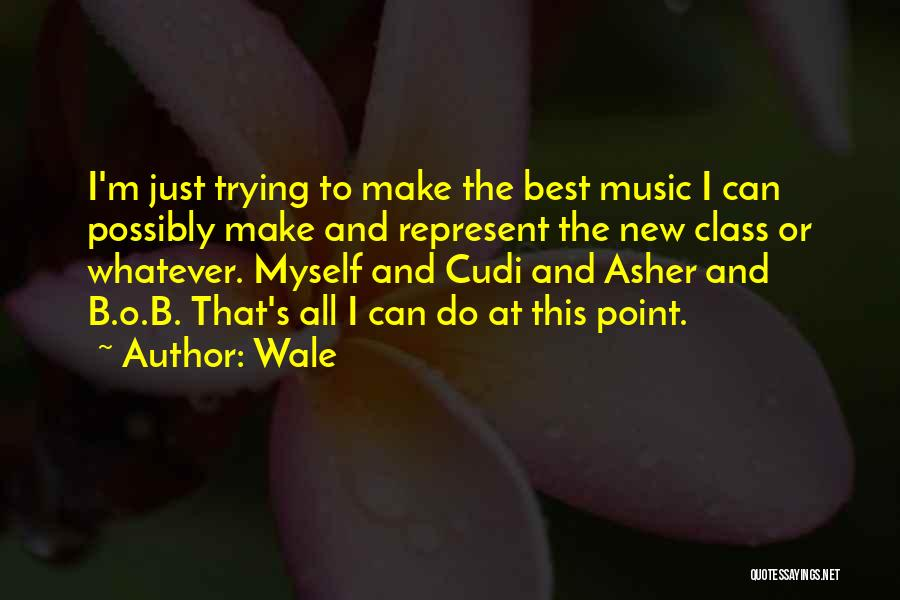 Asher Quotes By Wale