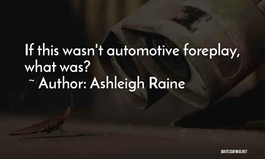 Ashleigh Raine Quotes 1444080