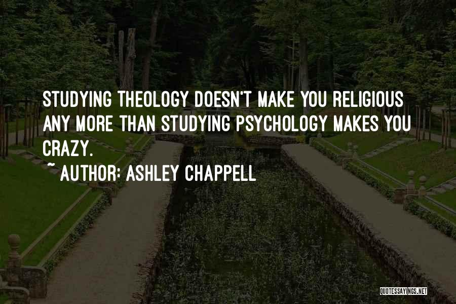 Ashley Chappell Quotes 857642