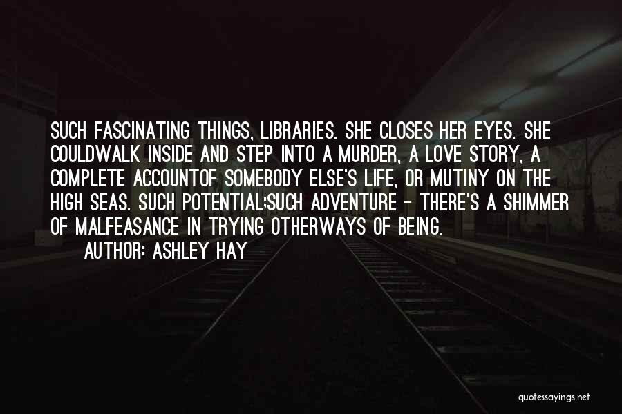 Ashley Hay Quotes 1559743