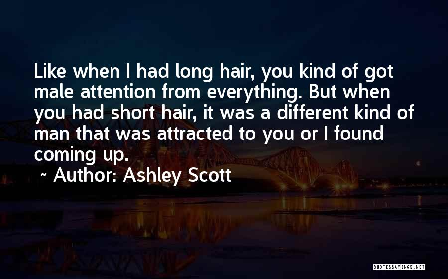 Ashley Scott Quotes 1023095