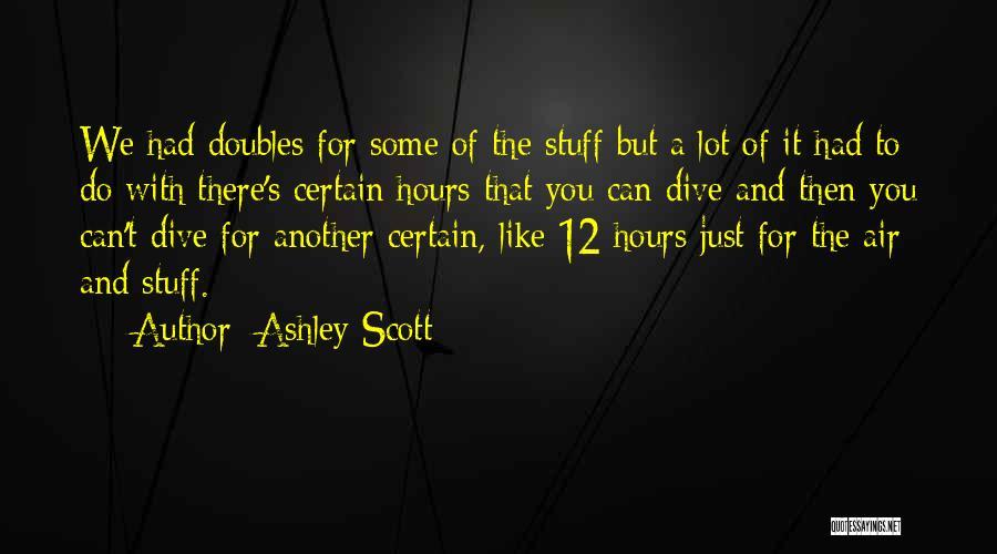 Ashley Scott Quotes 1636240