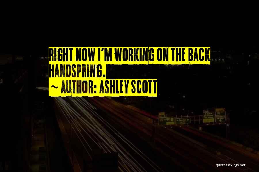 Ashley Scott Quotes 2110594