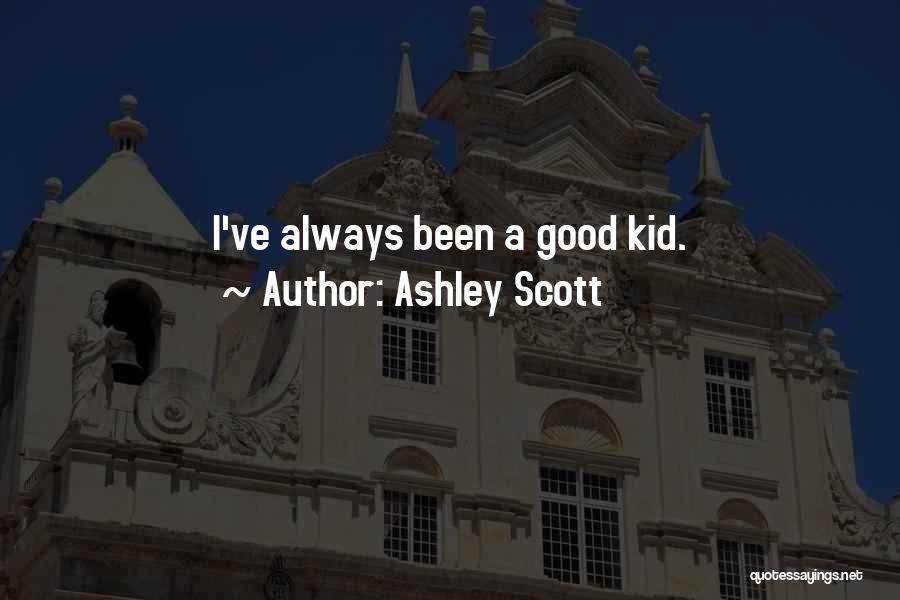 Ashley Scott Quotes 295317