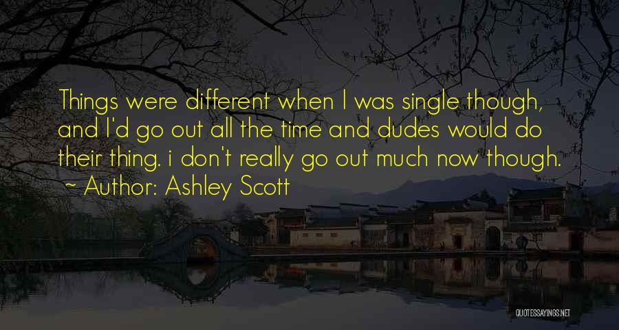 Ashley Scott Quotes 494430
