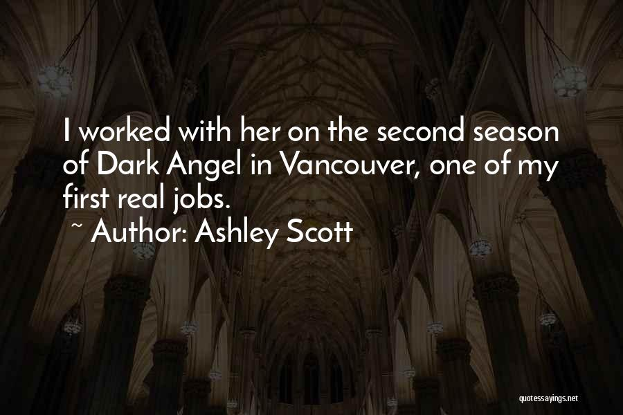 Ashley Scott Quotes 521401