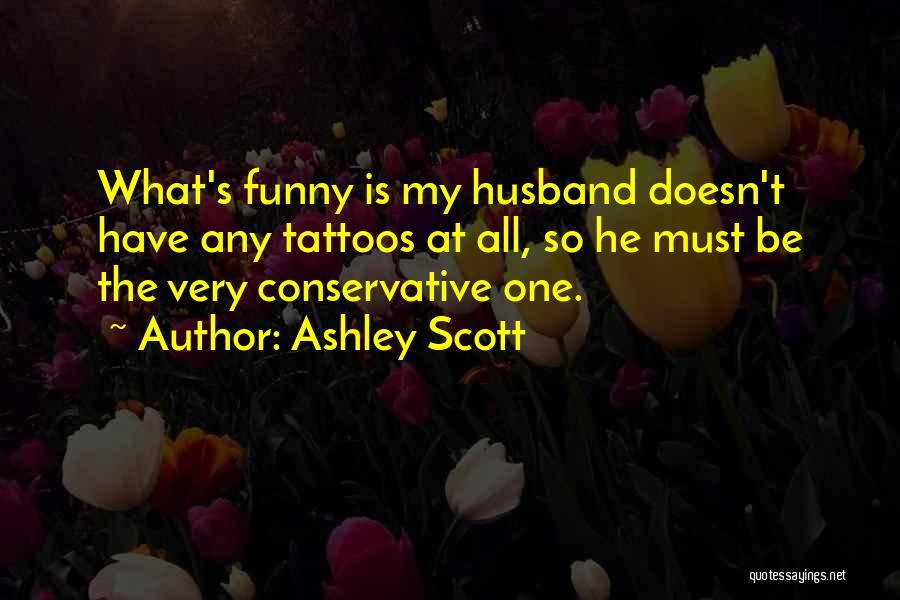 Ashley Scott Quotes 527876