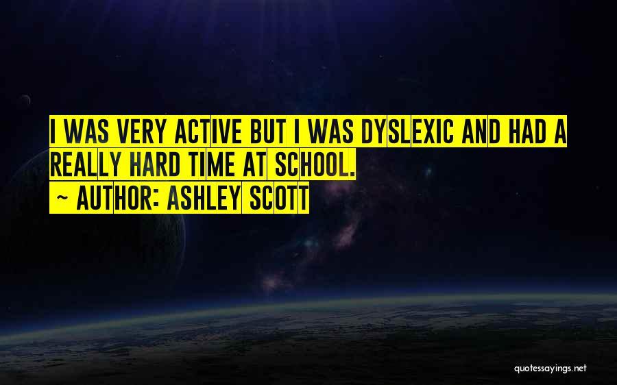 Ashley Scott Quotes 964680