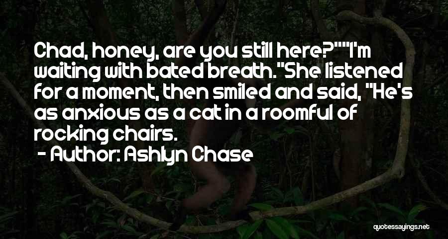 Ashlyn Chase Quotes 1798714