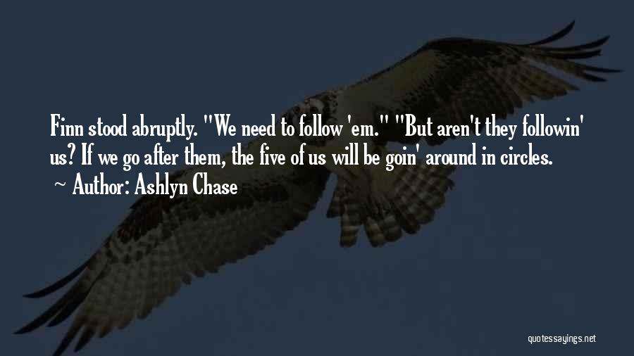 Ashlyn Chase Quotes 2220626