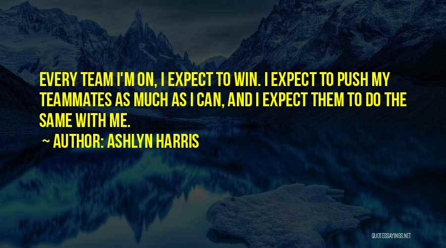 Ashlyn Harris Quotes 1202725