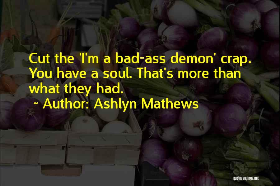 Ashlyn Mathews Quotes 1753738