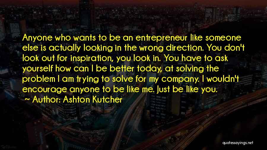 Ashton Kutcher Quotes 1211109