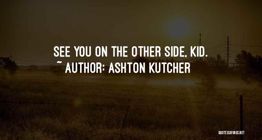 Ashton Kutcher Quotes 1434478