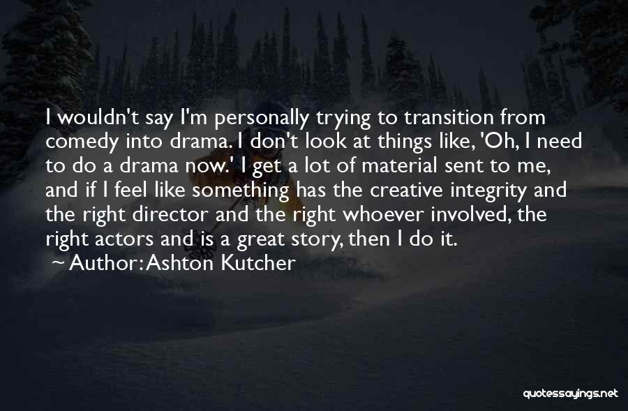 Ashton Kutcher Quotes 1446082