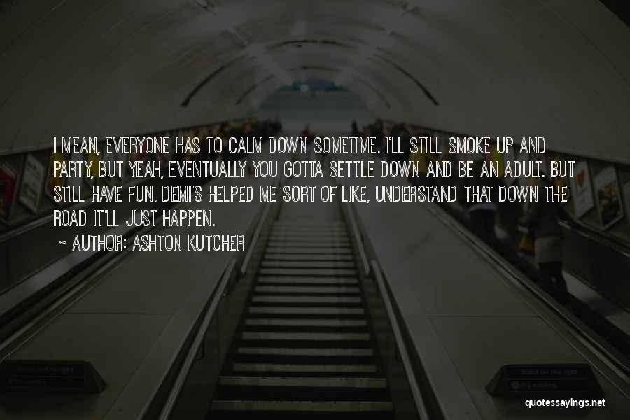 Ashton Kutcher Quotes 1560828