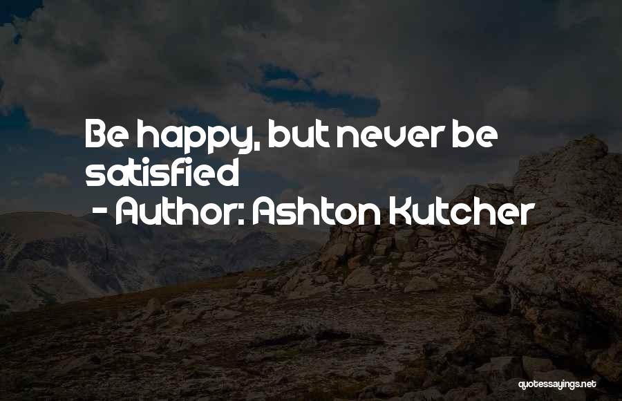 Ashton Kutcher Quotes 1693506