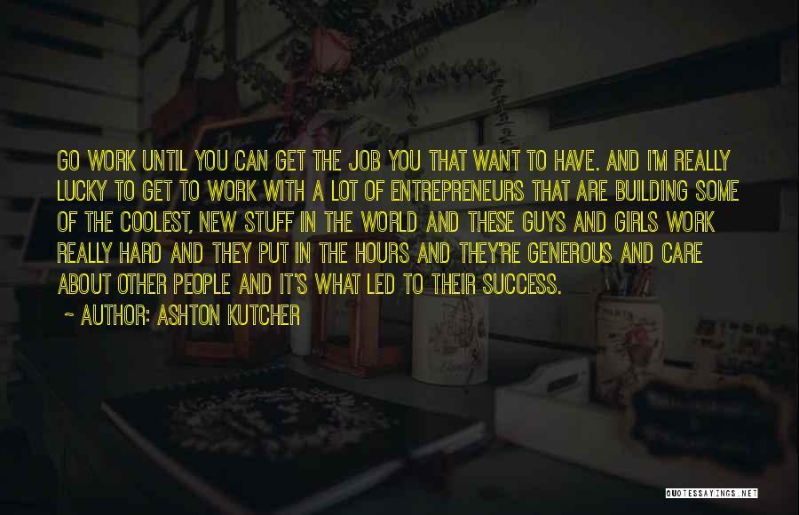 Ashton Kutcher Quotes 1714007