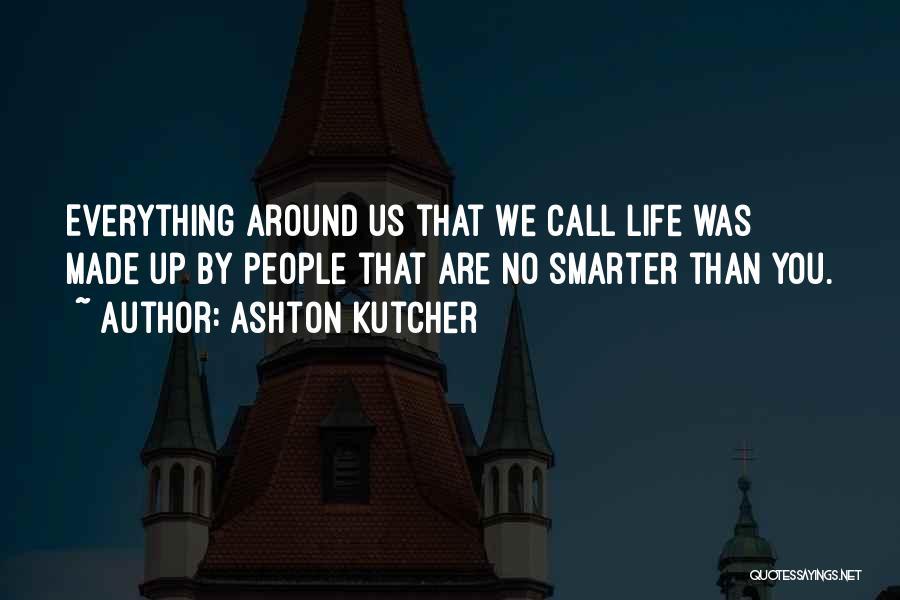 Ashton Kutcher Quotes 2001392