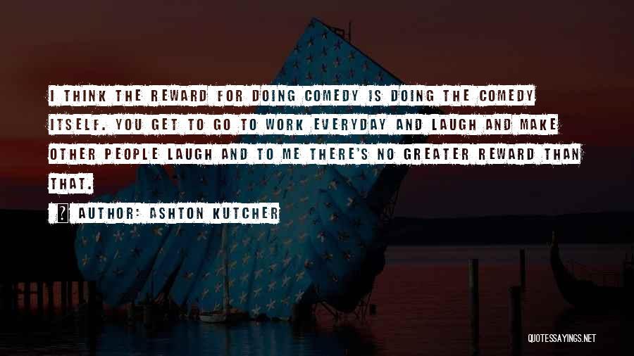 Ashton Kutcher Quotes 2020784