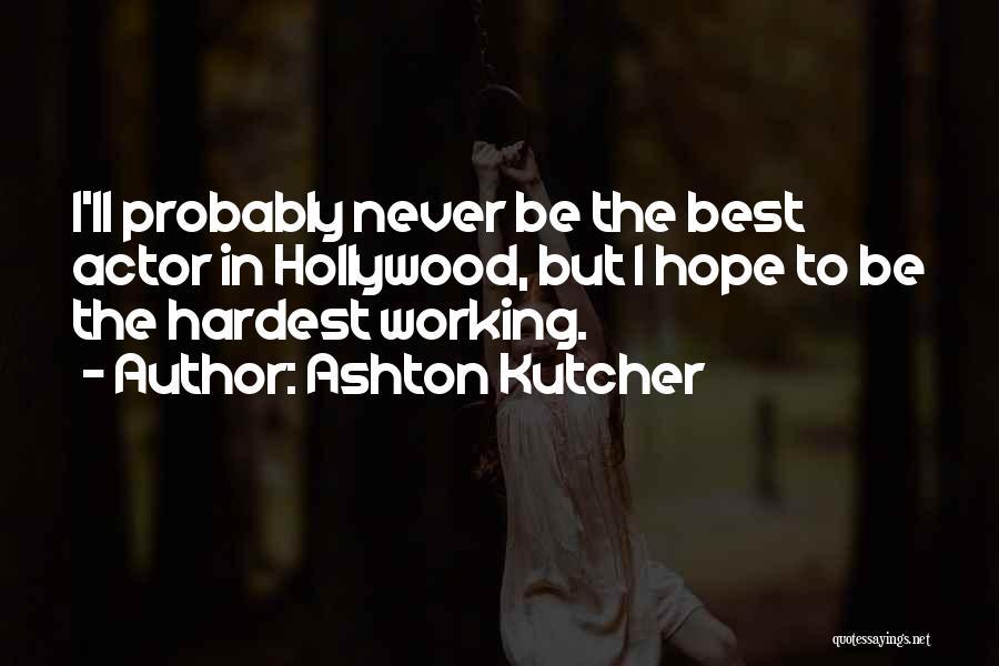 Ashton Kutcher Quotes 212572