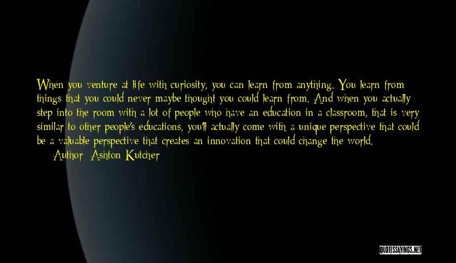 Ashton Kutcher Quotes 2133501
