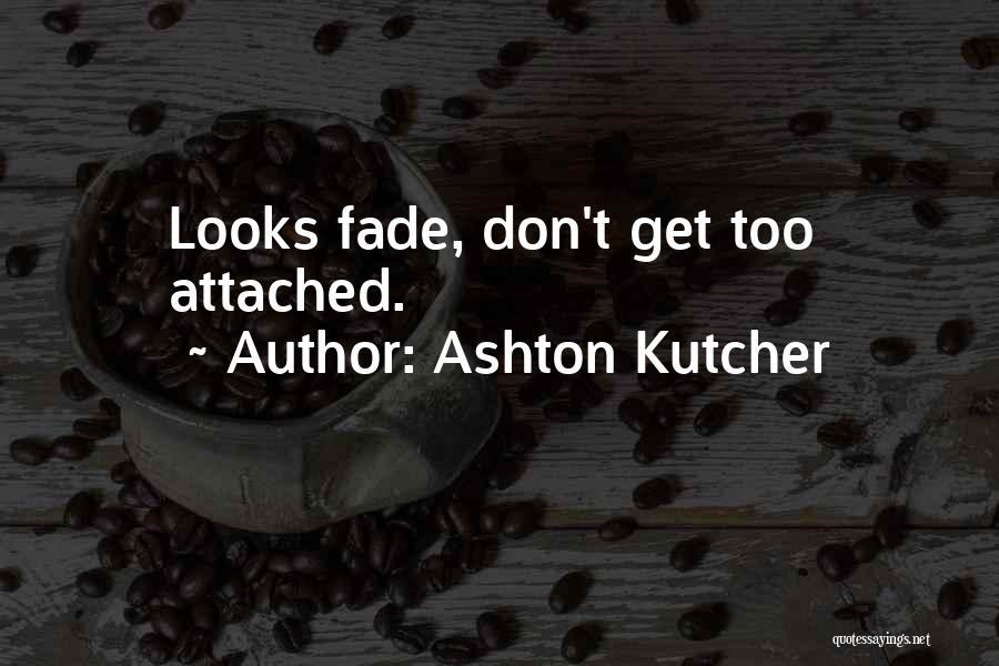 Ashton Kutcher Quotes 2145626