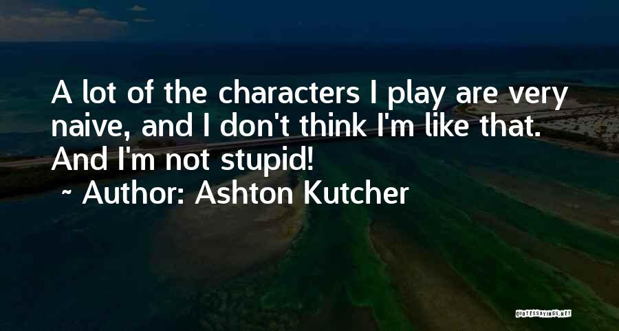 Ashton Kutcher Quotes 2242516