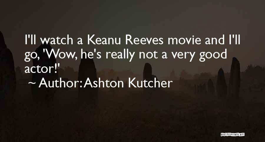 Ashton Kutcher Quotes 233824