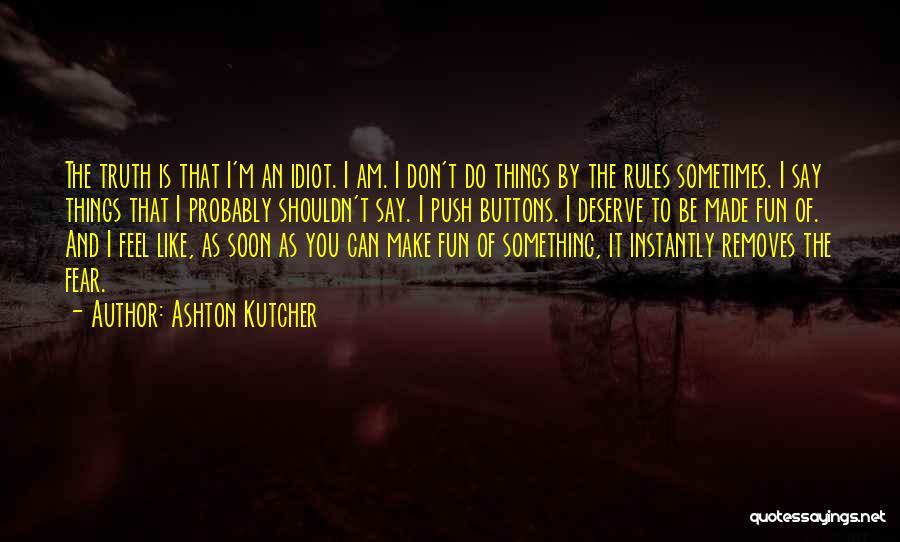 Ashton Kutcher Quotes 311987