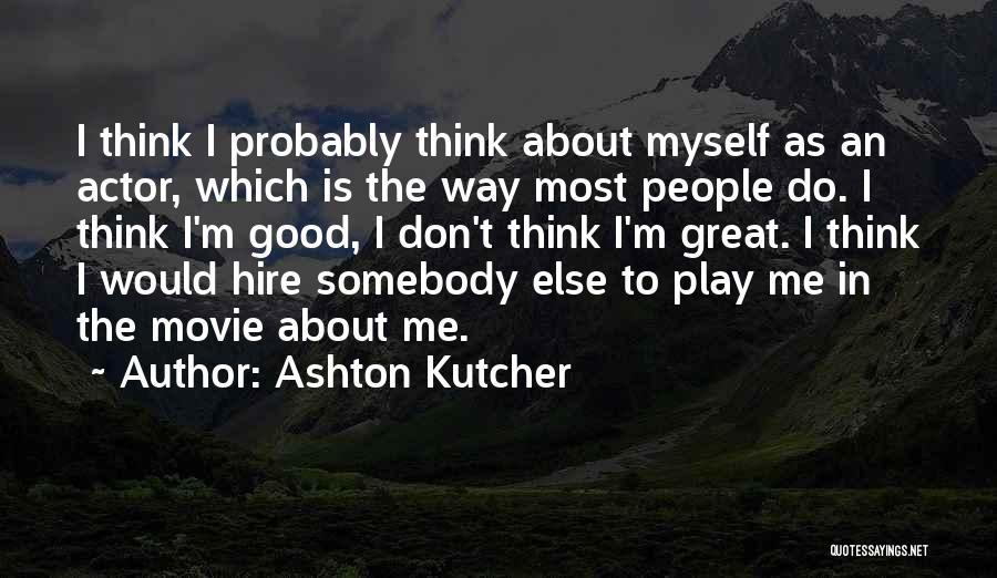 Ashton Kutcher Quotes 363940