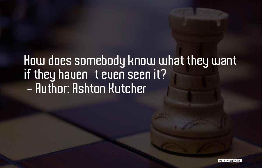 Ashton Kutcher Quotes 430978