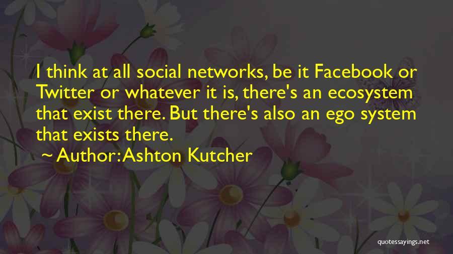 Ashton Kutcher Quotes 489527