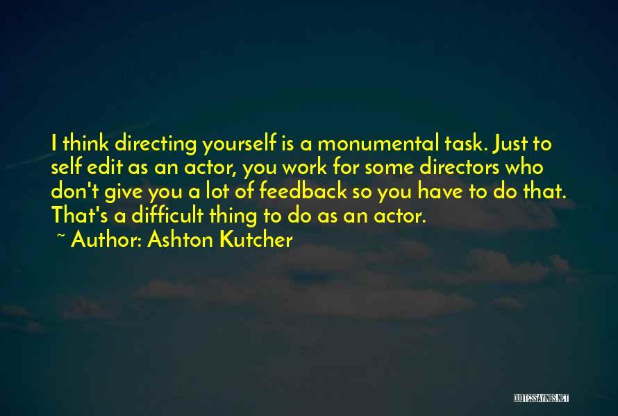 Ashton Kutcher Quotes 649243