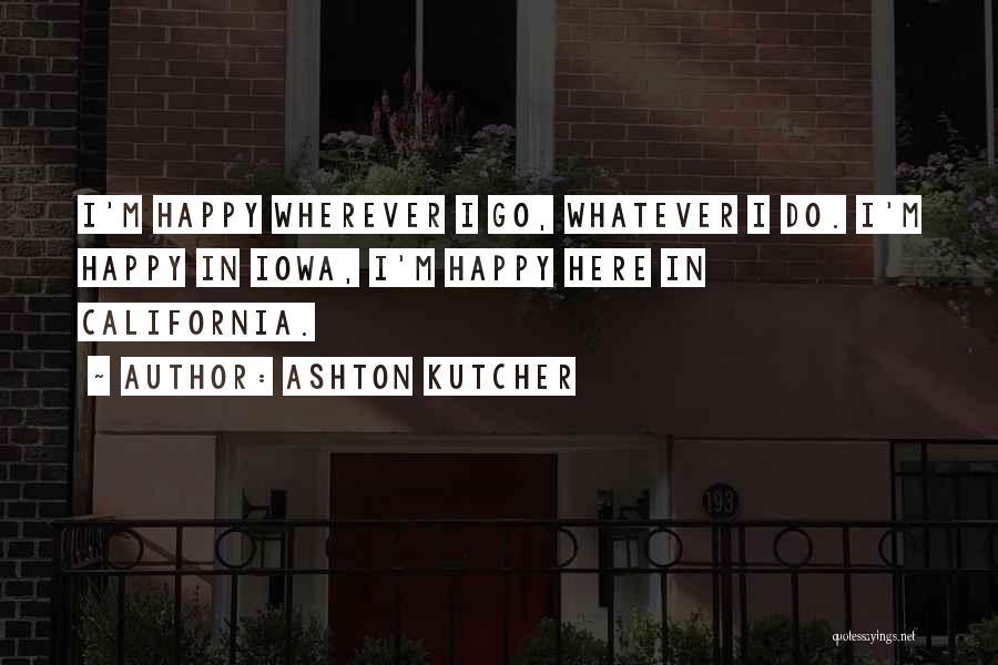 Ashton Kutcher Quotes 737712