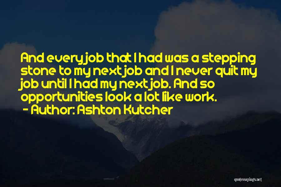 Ashton Kutcher Quotes 802711