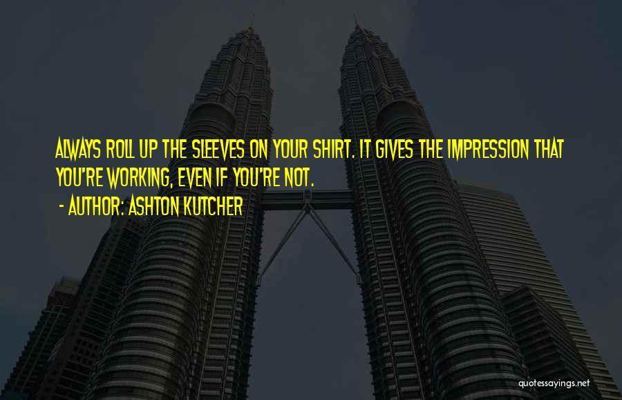Ashton Kutcher Quotes 836183