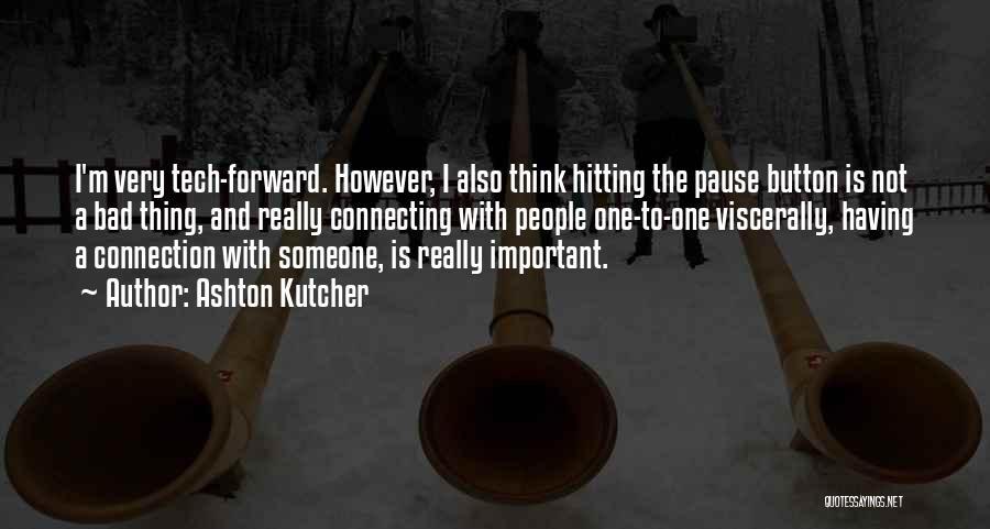 Ashton Kutcher Quotes 908056