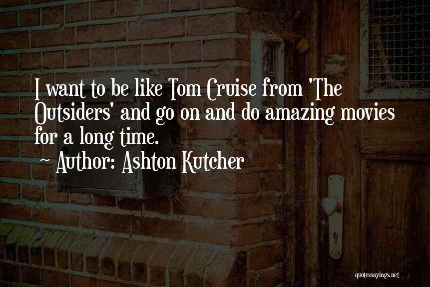 Ashton Kutcher Quotes 951788
