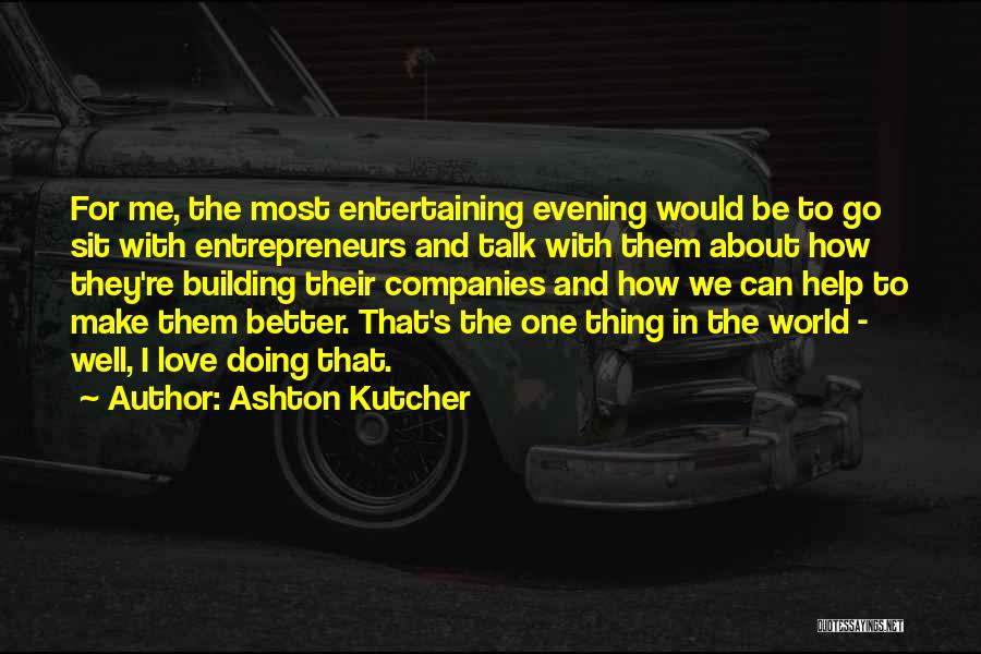 Ashton Kutcher Quotes 959305