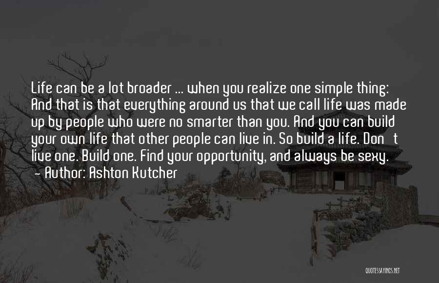 Ashton Kutcher Quotes 984920