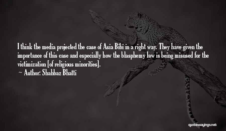 Asia Bibi Quotes By Shahbaz Bhatti